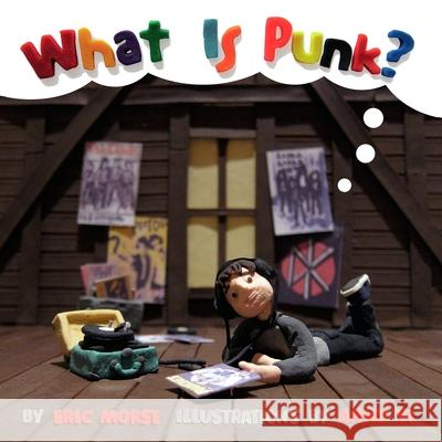 What Is Punk? Eric Morse Anny Yi 9781617753923