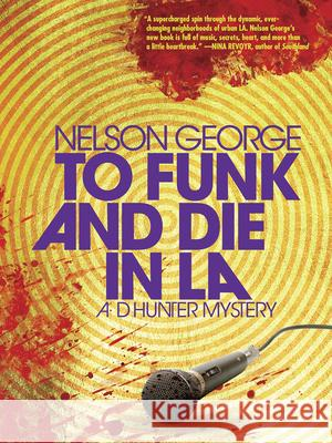 To Funk and Die in La Nelson George 9781617755866
