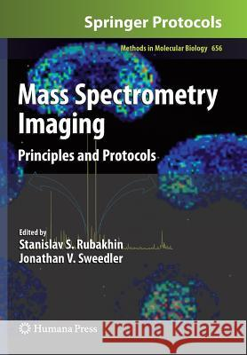 Mass Spectrometry Imaging: Principles and Protocols  9781617796968