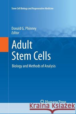 Adult Stem Cells: Biology and Methods of Analysis Donald G Phinney   9781617797279