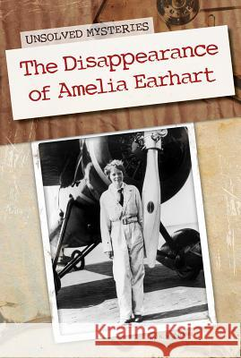 The Disappearance of Amelia Earhart A M Buckley   9781617833021 Essential Library