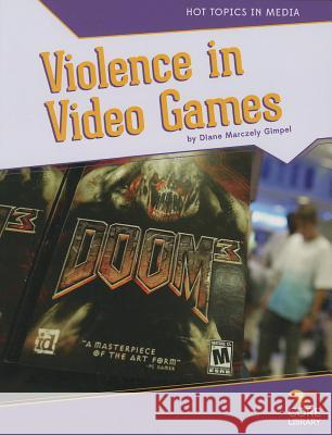 Violence in Video Games Diane Marczely Gimpel 9781617837869