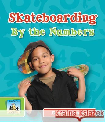 Skateboarding by the Numbers Desiree Bussiere 9781617838453