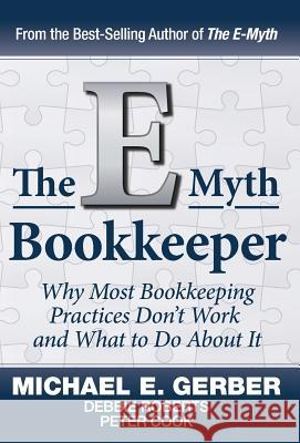 The E-Myth Bookkeeper E. Gerber Michael Roberts Debbie Cook Peter 9781618350145