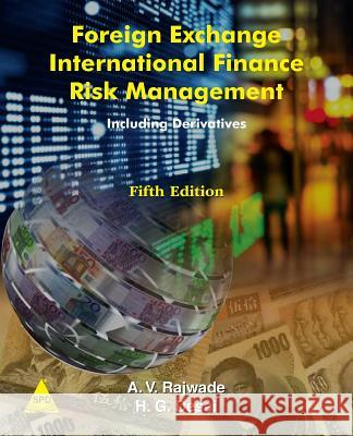 Foreign Exchange International Finance Risk Management, 5th Edition A. V. Rajwade H. G. Desai 9781619030299