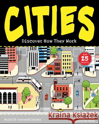 Cities: Discover How They Work Kathleen M. Reilly Tom Casteel 9781619302174 Nomad Press (VT)