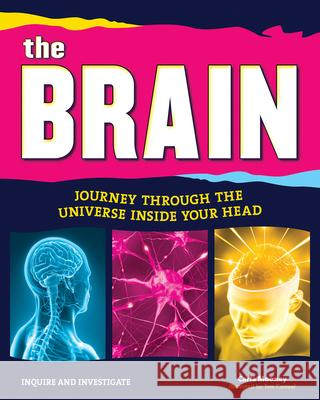 The Brain: Journey Through the Universe Inside Your Head Carla Mooney Tom Casteel 9781619302747 Nomad Press (VT)