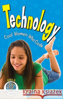 Technology: Cool Women Who Code Andi Diehn 9781619303218