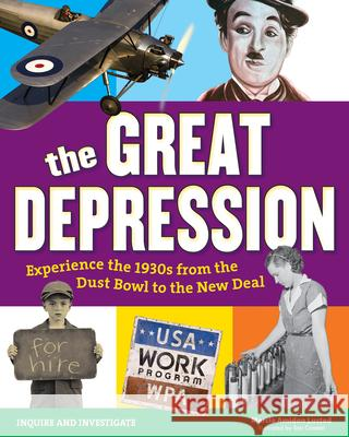 The Great Depression: Experience the 1930s from the Dust Bowl to the New Deal Marcia Amidon Lusted Tom Casteel 9781619303409 Nomad Press (VT)