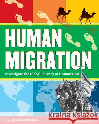 Human Migration: Investigate the Global Journey of Humankind Judy Dodg Tom Casteel 9781619303713