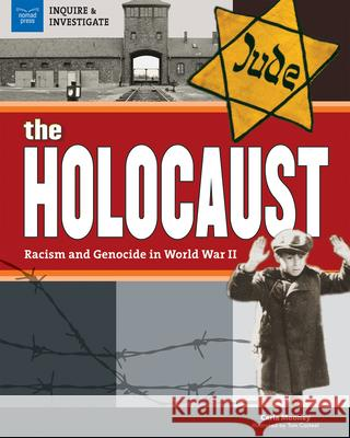 The Holocaust: Racism and Genocide in World War II Carla Mooney Tom Casteel 9781619305106