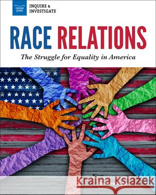 Race Relations: The Struggle for Equality in America Barbara Diggs Sudipta Dasgupta 9781619305526