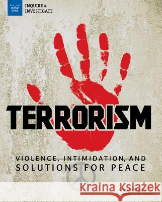 Terrorism: Violence, Intimidation, and Solutions for Peace  9781619305960