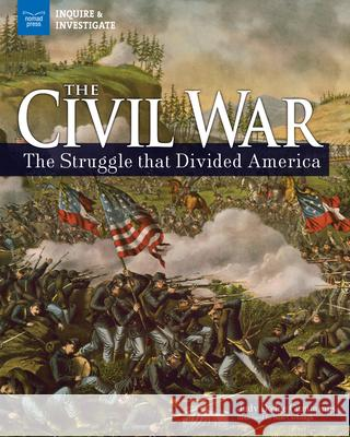 The Civil War: The Struggle That Divided America  9781619306028