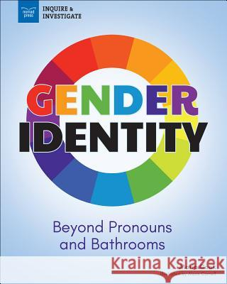 Gender Identity: Beyond Pronouns and Bathrooms Maria Cook Alexis Cornell 9781619307568