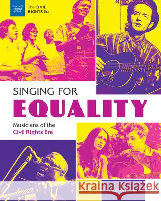 Singing for Equality: Musicians of the Civil Rights Era Diane C 9781619309203