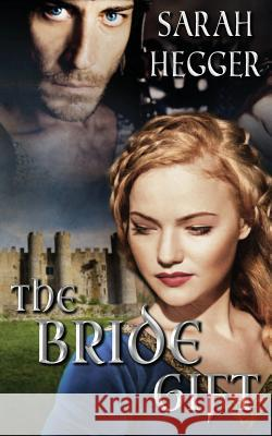 The Bride Gift Sarah Hegger 9781619356498