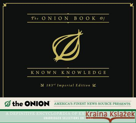 The Onion Book of Known Knowledge: A Definitive Encyclopaedia of Existing Information The Onion 9781619692206
