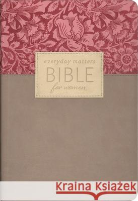Everyday Matters Bible for Women-NLT: Practical Encouragement to Make Every Day Matter  Hendrickson 9781619700123