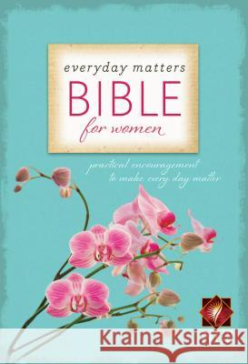 Everyday Matters Bible for Women-NLT: Practical Encouragement to Make Every Day Matter Hendrickson Bibles 9781619700437