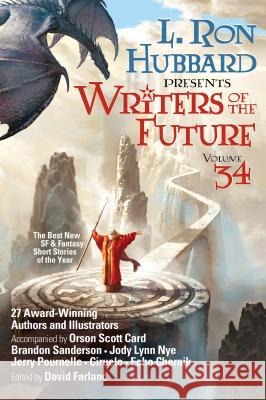Writers of the Future Volume 34: The Best New Sci Fi and Fantasy Short Stories of the Year L. Ron Hubbard David Farland Brandon Sanderson 9781619865754