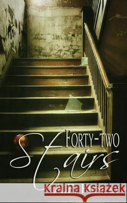 Forty-Two Stairs A F Henley   9781620043721 Less Than Three Press