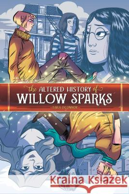 The Altered History of Willow Sparks Tara O'Connor Tara O'Connor 9781620104507