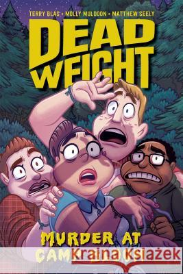 Dead Weight: Murder at Camp Bloom Terry Blas Molly Muldoon Matthew Seely 9781620104811