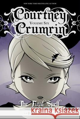 Courtney Crumrin Vol. 6: The Final Spell Ted Naifeh Ted Naifeh Warren Wucinich 9781620106839
