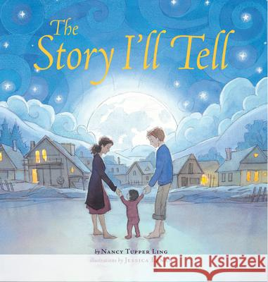 The Story I'll Tell Nancy Ling Jessica Lanan 9781620141601 Lee & Low Books