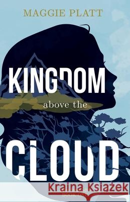 Kingdom Above the Cloud Maggie Platt 9781620205884