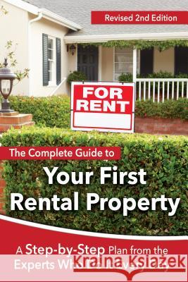 The Complete Guide to Your First Rental Property: A Step-By-Step Plan from the Experts Who Do It Every Day Revised 2nd Edition Atlantic Publishing Group Inc 9781620230596