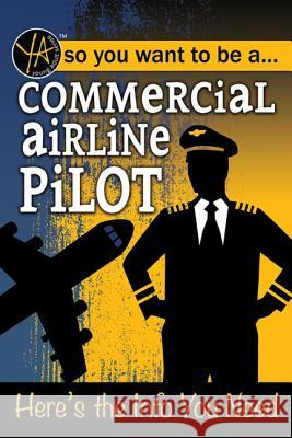 Commercial Airline Pilot: Here's the Info You Need Atlantic Publishing Group 9781620232095