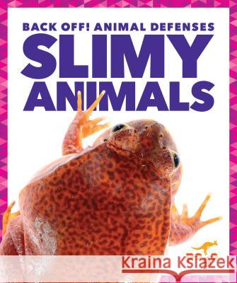 Slimy Animals Nadia Higgins 9781620313060