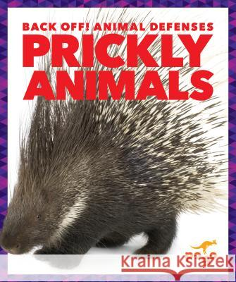 Prickly Animals Nadia Higgins 9781620313114