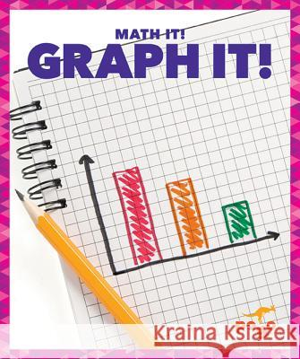 Graph It! Nadia Higgins 9781620314074