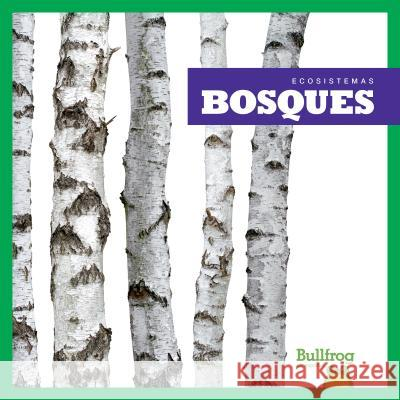 Bosques (Forests) Nadia Higgins 9781620318010