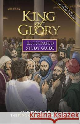 King of Glory Illustrated Study Guide: A Companion Tool for the King of Glory Movie & Book P. D. Bramsen 9781620410059