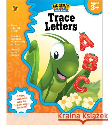 Trace Letters, Ages 3 - 5 Brighter Child                           Carson Dellosa Publishing 9781620574447 Brighter Child