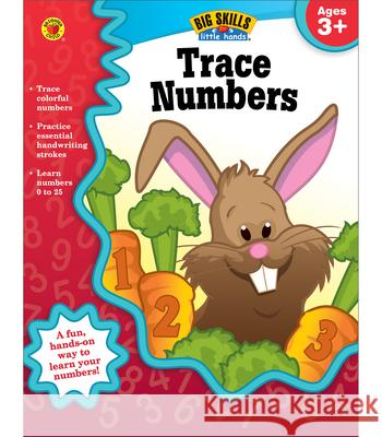 Trace Numbers, Ages 3 - 5 Brighter Child                           Carson Dellosa Publishing 9781620574485 Brighter Child