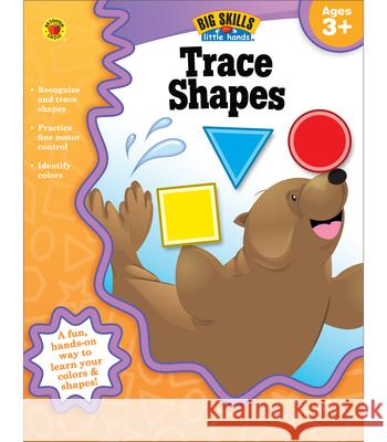 Trace Shapes, Ages 3 - 5 Brighter Child                           Carson Dellosa Publishing 9781620574522 Brighter Child