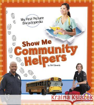 Show Me Community Helpers Clint Edwards 9781620659182