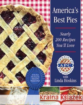 America's Best Pies: Nearly 200 Recipes You'll Love Linda Hoskins 9781620871652