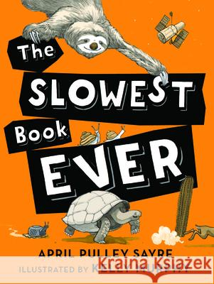 The Slowest Book Ever April Pulle Kelly Murphy 9781620917831