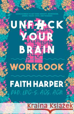 Unfuck Your Brain Workbook Faith G. Harper 9781621065890