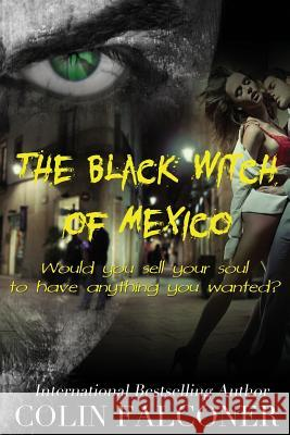 The Black Witch of Mexico Colin Falconer 9781621252177