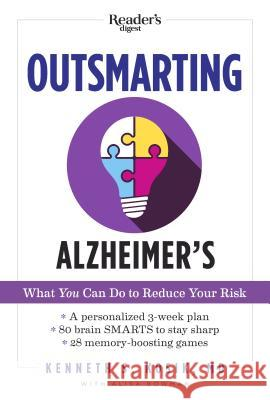 Outsmarting Alzheimer's: What You Can Do to Reduce Your Risk K. S. Kosik Alisa Bowman 9781621453482