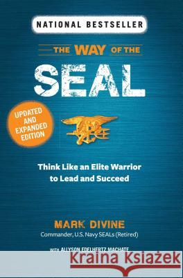 Way of the Seal Updated and Expanded Edition Mark Divine Allyson Edelhertz Machate 9781621454038 Reader's Digest Association