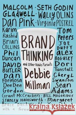 Brand Thinking and Other Noble Pursuits Debbie Millman 9781621532477