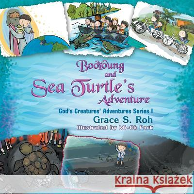 Booyoung and Sea Turtle's Adventure: God's Creatures' Adventures Series 1 Grace S. Roh Mi-Ok Park 9781622127184